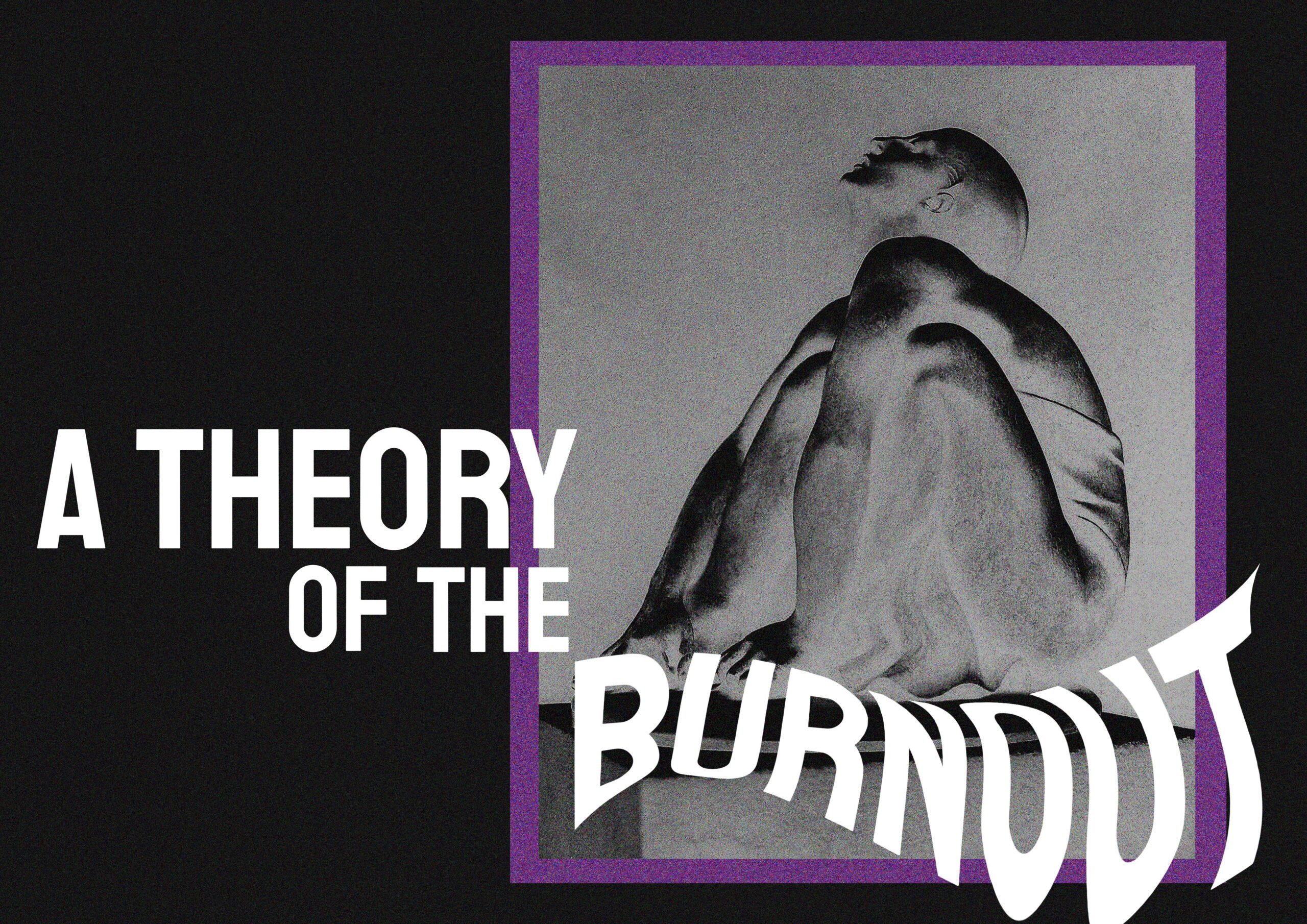 A Theory of the Burnout
